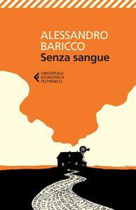 Foto Cover di Senza sangue, Libro di Alessandro Baricco, edito da Feltrinelli