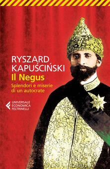 Il Negus. Splendori e miserie di un autocrate - Ryszard Kapuscinski - copertina