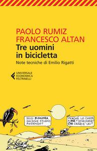 Libro Tre uomini in bicicletta Paolo Rumiz , Tullio F. Altan