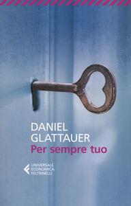 Foto Cover di Per sempre tuo, Libro di Daniel Glattauer, edito da Feltrinelli