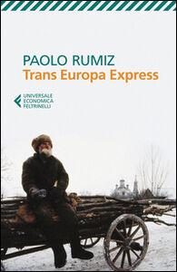 Foto Cover di Trans Europa Express, Libro di Paolo Rumiz, edito da Feltrinelli