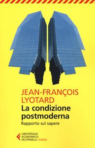 Libro La condizione postmoderna. Rapporto sul sapere J. François Lyotard