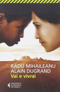 Foto Cover di Vai e vivrai, Libro di Radu Mihaileanu,Alain Dugrand, edito da Feltrinelli