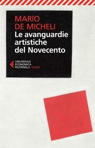 Le avanguardie artistiche del Novecento - Mario De Micheli - copertina
