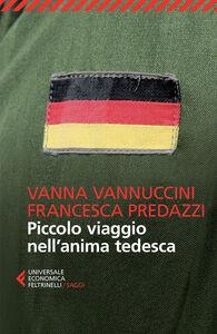 Libro Piccolo viaggio nell'anima tedesca Francesca Predazzi , Vanna Vannuccini
