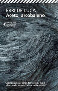 Foto Cover di Aceto, arcobaleno, Libro di Erri De Luca, edito da Feltrinelli