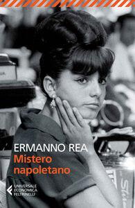 Foto Cover di Mistero napoletano, Libro di Ermanno Rea, edito da Feltrinelli