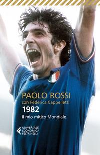 1982. Il mio mitico mondiale - Rossi Paolo Cappelletti Federica - wuz.it