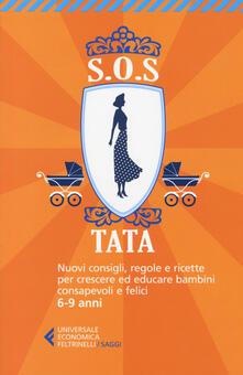 SOS Tata. Nuovi consigli, regole e ricette per crescere ed educare bambini consapevoli e felici 6-9 anni.pdf
