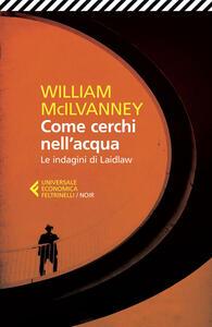 Come cerchi nell'acqua. Le indagini di Laidlaw - William McIlvanney - copertina
