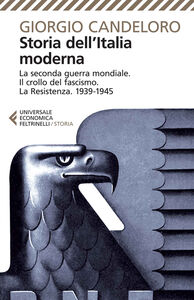 Libro Storia dell'Italia moderna. Vol. 10: La seconda guerra mondiale. Il crollo del fascismo. La Resistenza. 1939-1945. Giorgio Candeloro