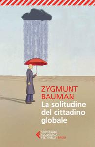 Libro La solitudine del cittadino globale Zygmunt Bauman