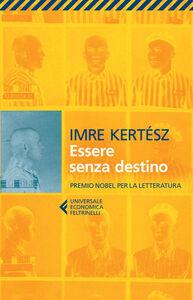 Libro Essere senza destino Imre Kertész