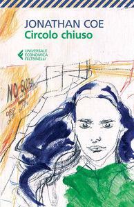 Foto Cover di Circolo chiuso, Libro di Jonathan Coe, edito da Feltrinelli