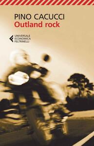 Outland rock - Pino Cacucci - copertina
