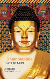 Libro Dhammapada. La via del Buddha