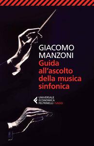 Libro Guida all'ascolto della musica sinfonica Giacomo Manzoni