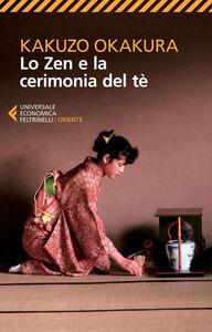 Libro Lo zen e la cerimonia del tè Kakuzo Okakura