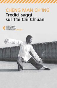 Tredici saggi sul T'ai Chi Ch'uan - Man-Ch'ing Cheng - copertina