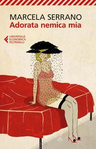 Libro Adorata nemica mia Marcela Serrano