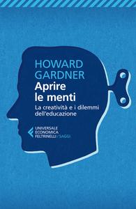 Libro Aprire le menti. La creatività e i dilemmi dell'educazione Howard Gardner