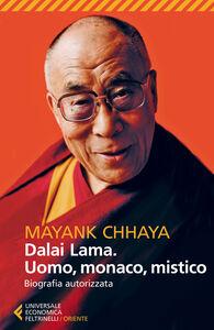 Libro Dalai Lama. Uomo, monaco, mistico. Biografia autorizzata Mayank Chhaya