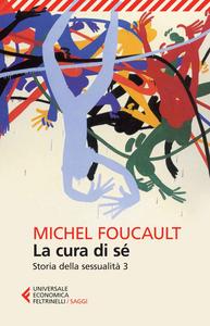 Libro Storia della sessualità. Vol. 3: La cura di sé. Michel Foucault