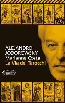 La via dei tarocchi - Alejandro Jodorowsky,Marianne Costa - copertina