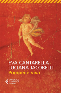 Libro Pompei è viva Eva Cantarella , Luciana Jacobelli