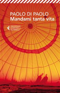 Mandami tanta vita - Paolo Di Paolo - copertina