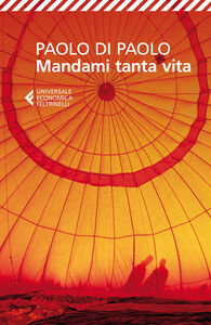 Foto Cover di Mandami tanta vita, Libro di Paolo Di Paolo, edito da Feltrinelli