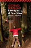 Libro Il complesso di Telemaco. Genitori e figli dopo il tramonto del padre Massimo Recalcati