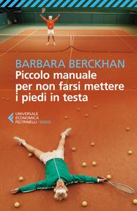 Libro Piccolo manuale per non farsi mettere i piedi in testa Barbara Berckhan