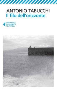 Libro Il filo dell'orizzonte Antonio Tabucchi