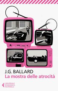 La mostra delle atrocità - James G. Ballard - copertina