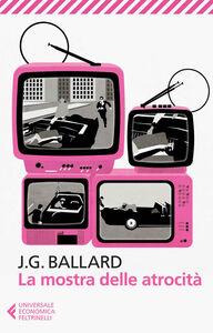 Libro La mostra delle atrocità James G. Ballard