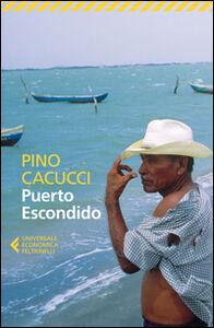 Foto Cover di Puerto Escondido, Libro di Pino Cacucci, edito da Feltrinelli