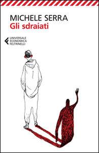 Foto Cover di Gli sdraiati, Libro di Michele Serra, edito da Feltrinelli
