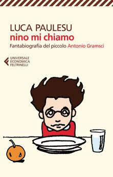 Antondemarirreguera.es Nino mi chiamo. Fantabiografia del piccolo Antonio Gramsci Image