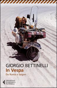 Libro In Vespa. Da Roma a Saigon Giorgio Bettinelli