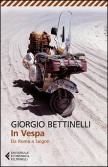 In Vespa. Da Roma a Saigon - Giorgio Bettinelli - copertina