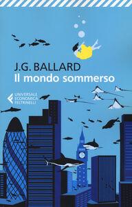 Foto Cover di Il mondo sommerso, Libro di James G. Ballard, edito da Feltrinelli