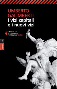 Libro Opere. Vol. 14: I vizi capitali e i nuovi vizi. Umberto Galimberti