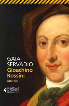 Gioachino Rossini. Una vita - Gaia Servadio - copertina