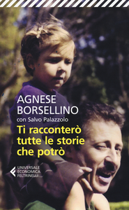 Libro Ti racconterò tutte le storie che potrò Agnese Borsellino , Salvo Palazzolo