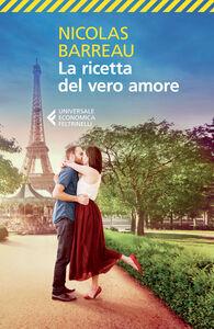 Foto Cover di La ricetta del vero amore, Libro di Nicolas Barreau, edito da Feltrinelli