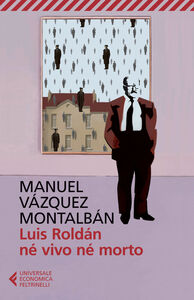 Libro Luis Roldán né vivo né morto Manuel Vázquez Montalbán