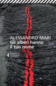 Libro Gli alberi hanno il tuo nome Alessandro Mari