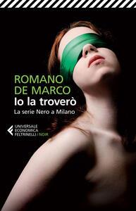 Io la troverò. La serie Nero a Milano - Romano De Marco - copertina