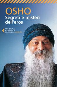 Foto Cover di Segreti e misteri dell'eros, Libro di Osho, edito da Feltrinelli